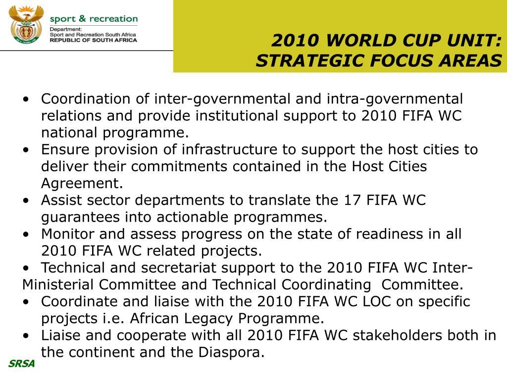 2010 WORLD CUP UNIT: STRATEGIC FOCUS AREAS