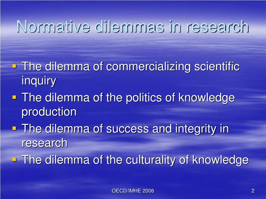 Normative dilemmas in research