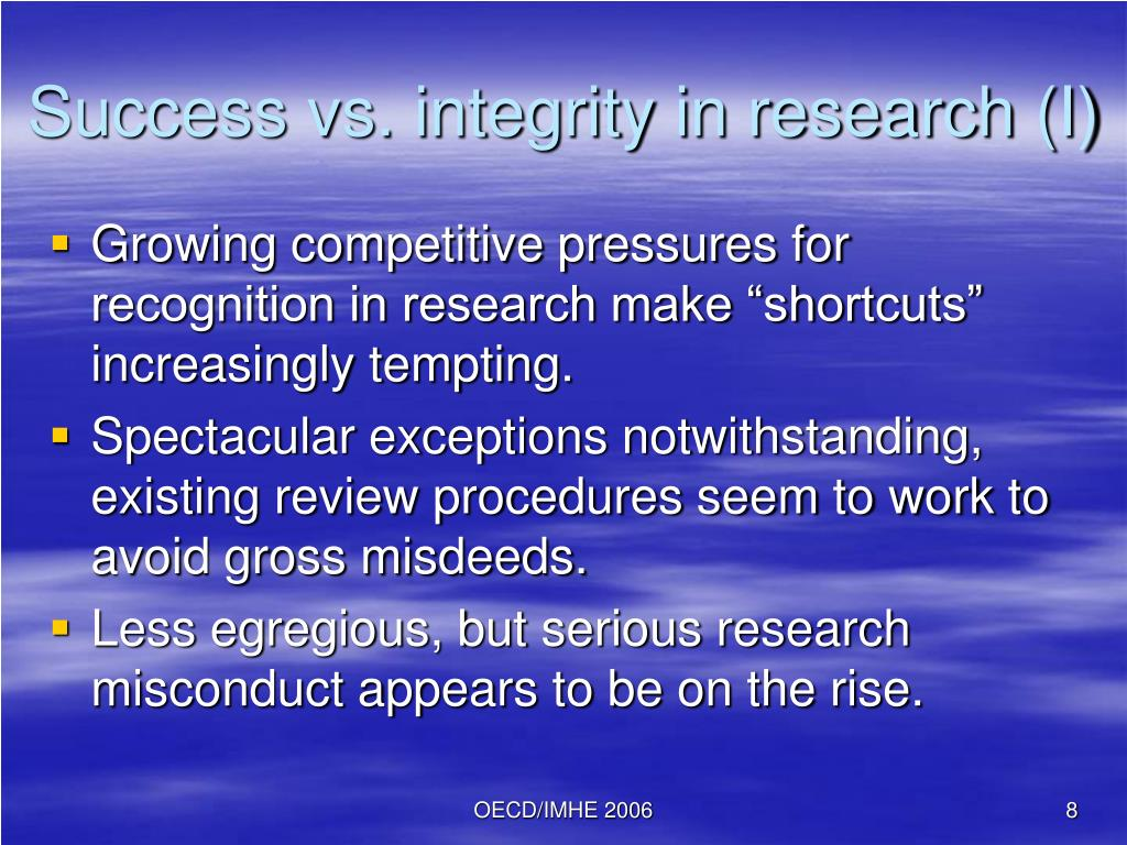 Success vs. integrity in research (I)