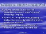 success vs integrity in research i