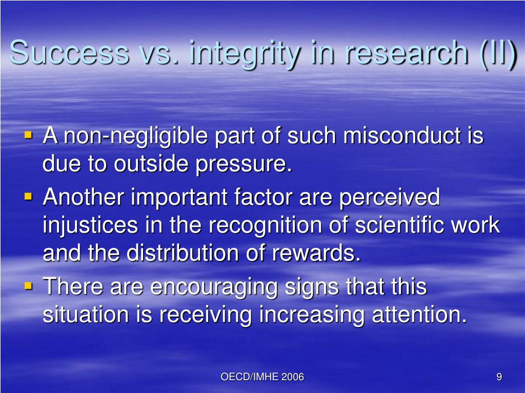Success vs. integrity in research (II)