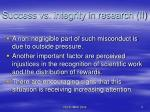 success vs integrity in research ii