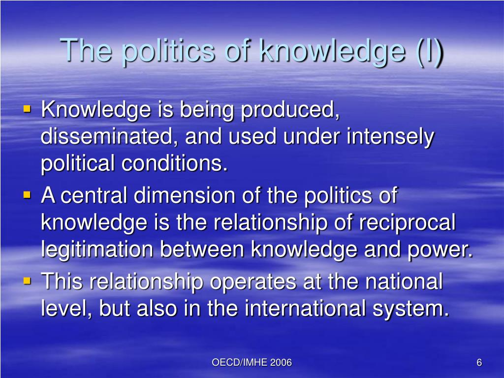 The politics of knowledge (I)