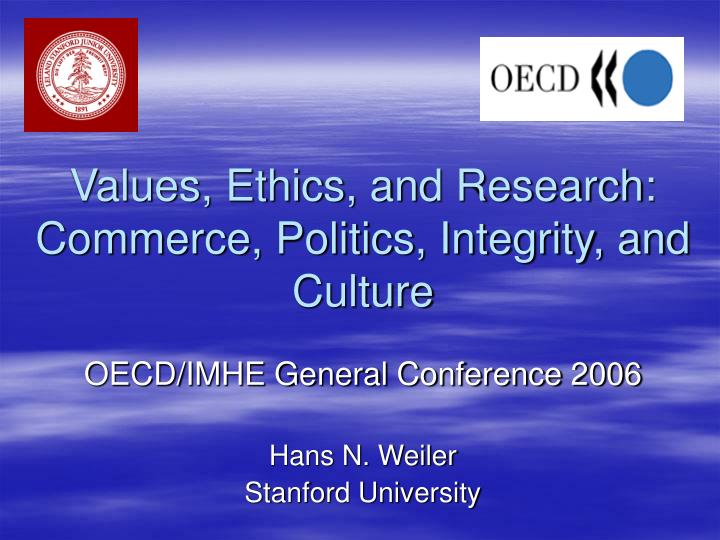 Values ethics and research commerce politics integrity and culture