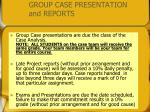 group case presentation and reports