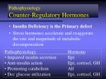 pathophysiology counter regulatory hormones