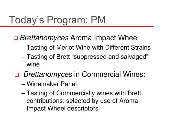 Today's Program: PM