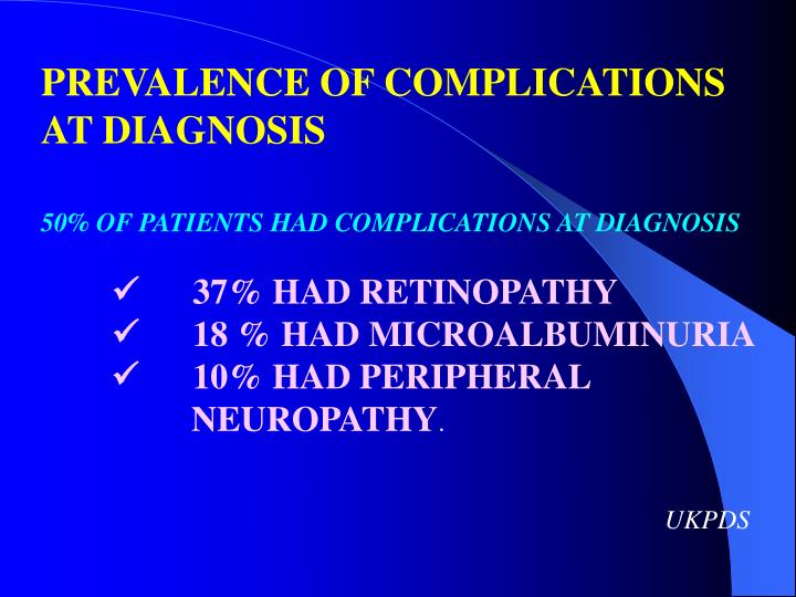 PREVALENCE OF COMPLICATIONS