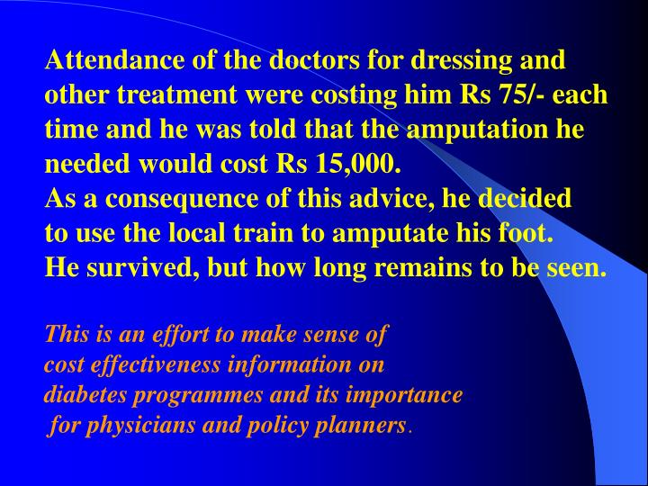 Attendance of the doctors for dressing and