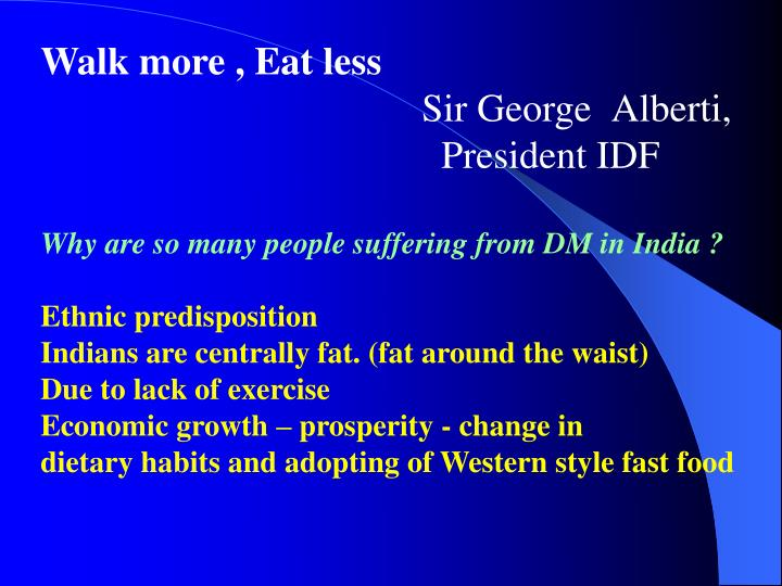Walk more , Eat less