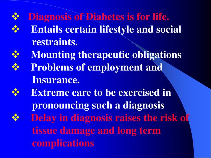 Diagnosis of Diabetes is for life.