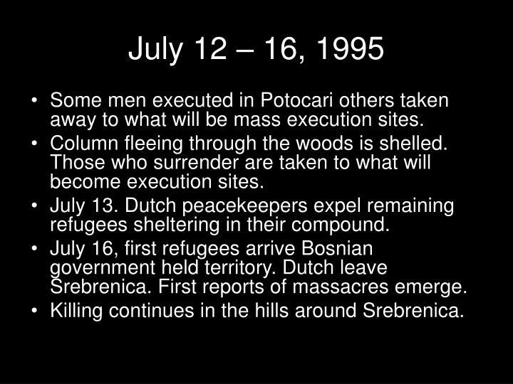 July 12 – 16, 1995