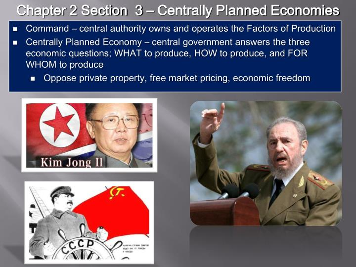 Chapter 2 Section  3 – Centrally Planned Economies