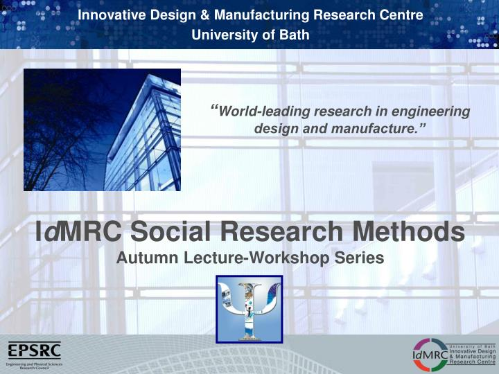 I d mrc social research methods autumn lecture workshop series