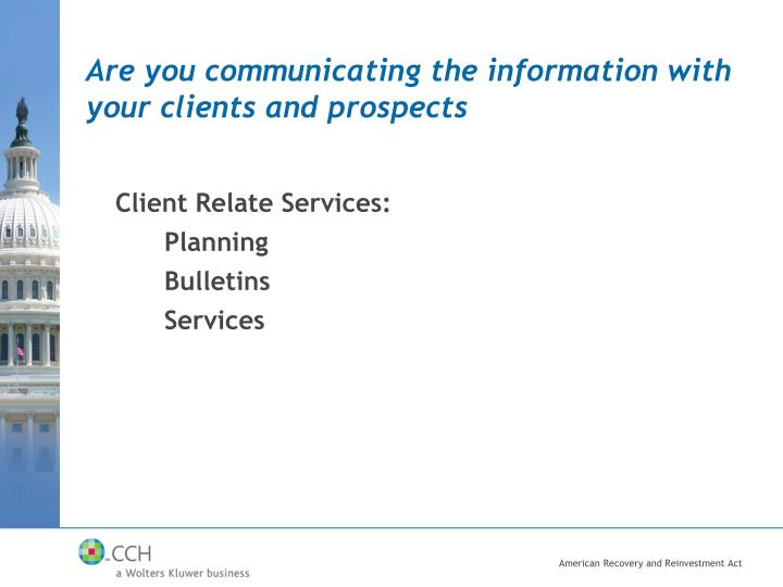 Are you communicating the information with your clients and prospects