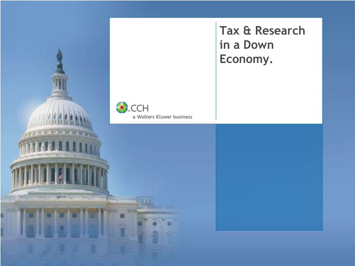 Tax research in a down economy
