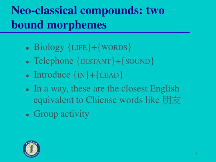 Neo-classical compounds: two bound morphemes