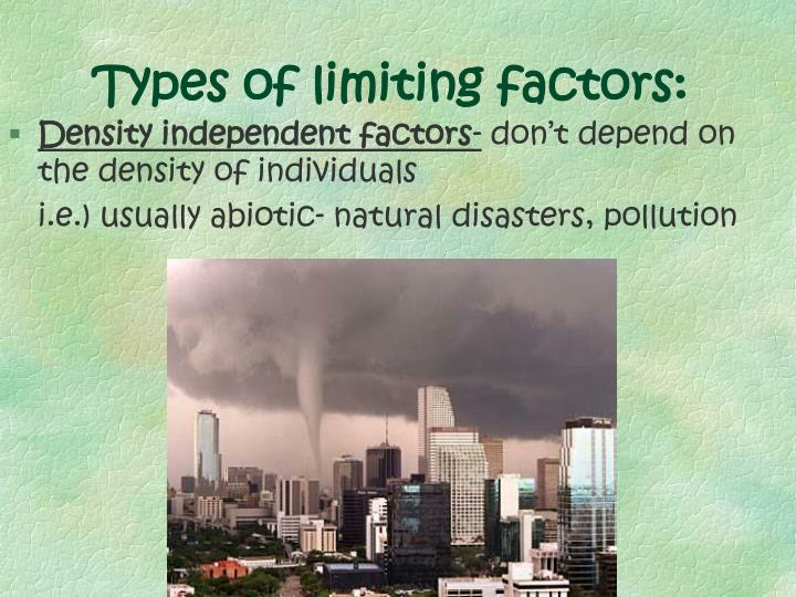Types of limiting factors: