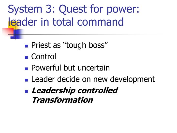 System 3: Quest for power: