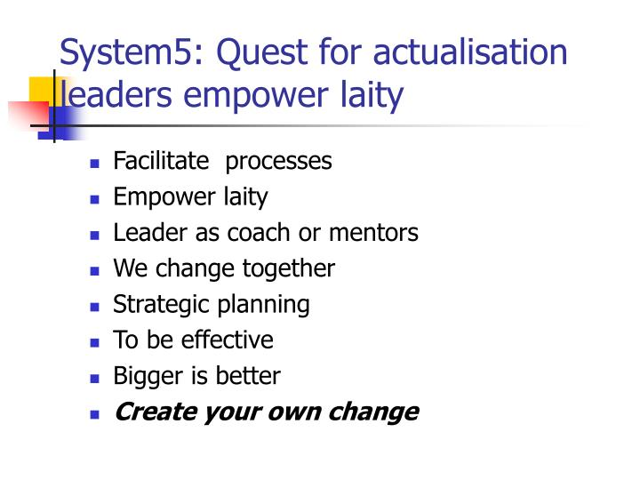 System5: Quest for actualisation