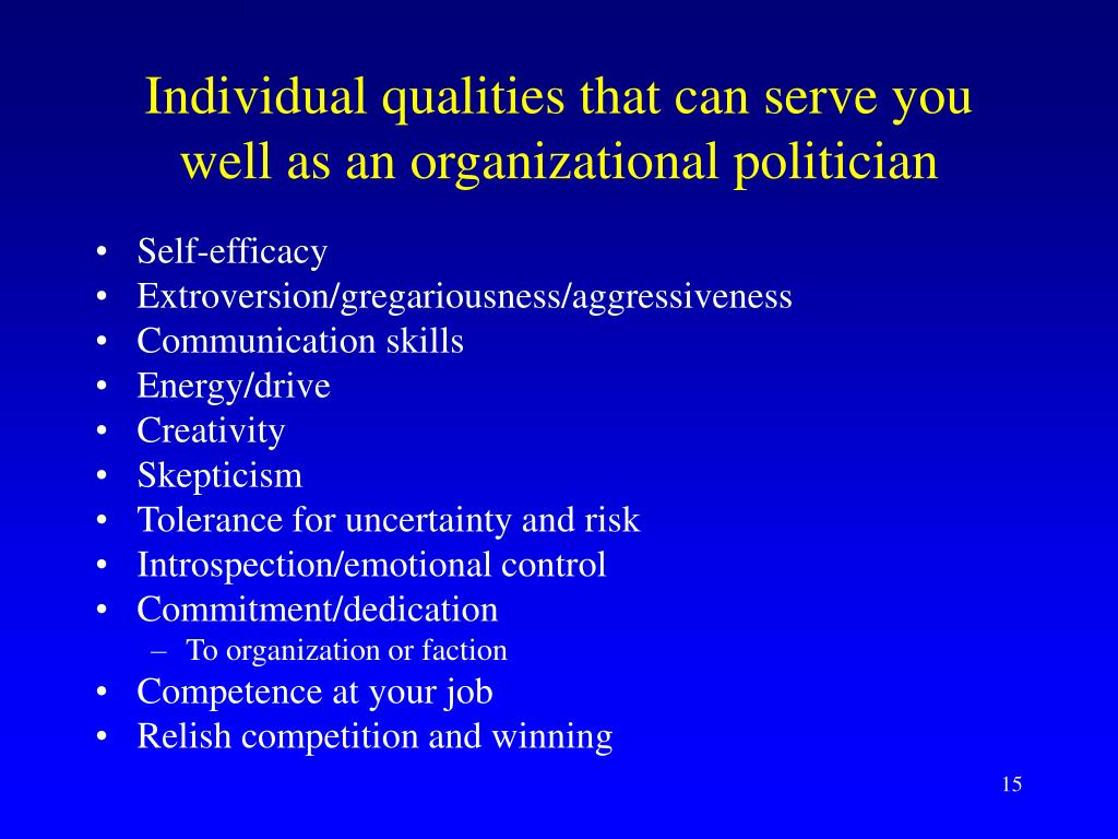 Individual qualities that can serve you well as an organizational politician