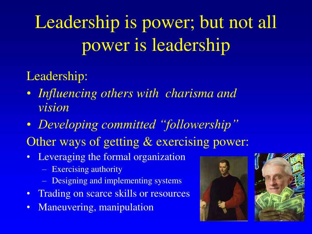 Leadership is power; but not all power is leadership