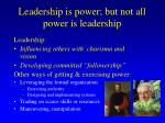 leadership is power but not all power is leadership