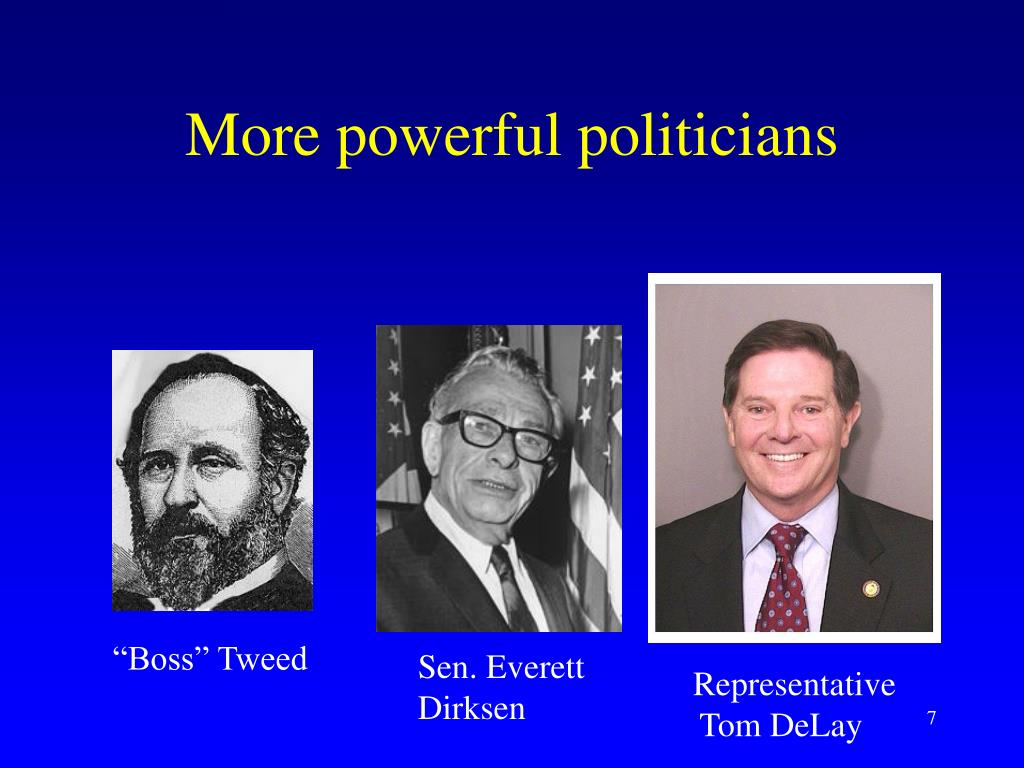 More powerful politicians