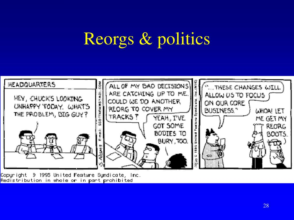 Reorgs & politics