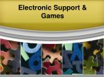 electronic support games