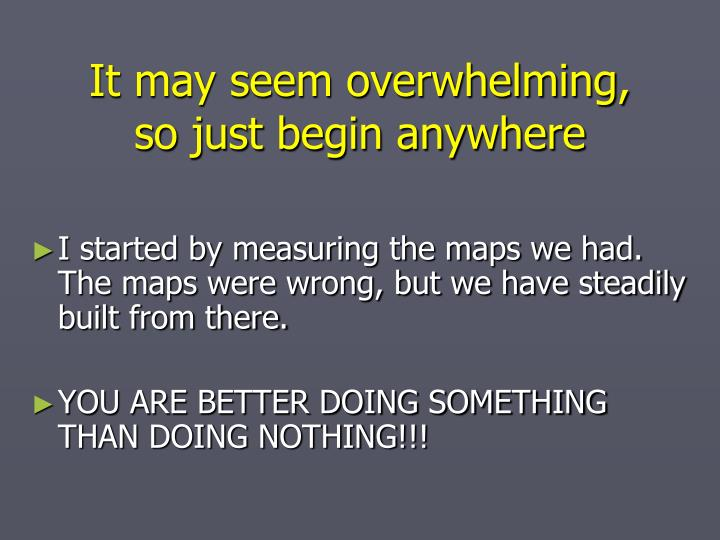 It may seem overwhelming,