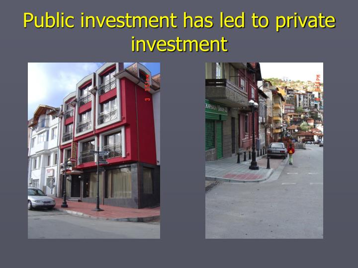 Public investment has led to private investment