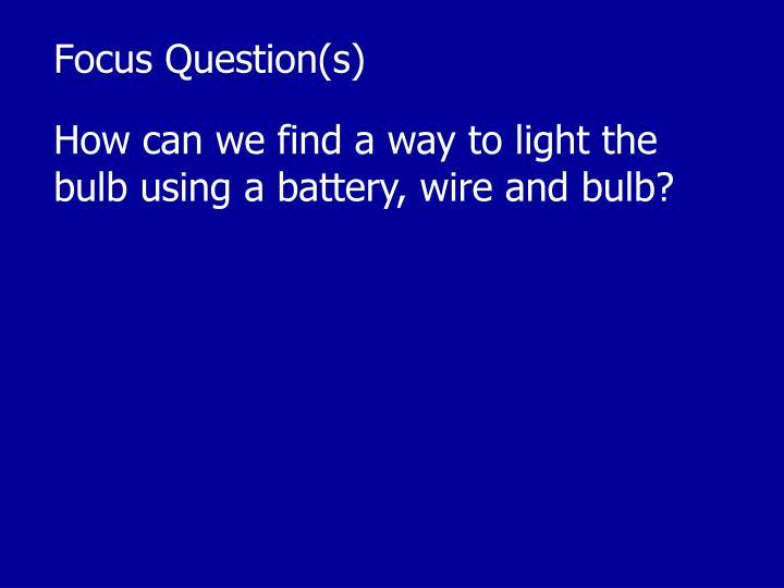 Focus Question(s)