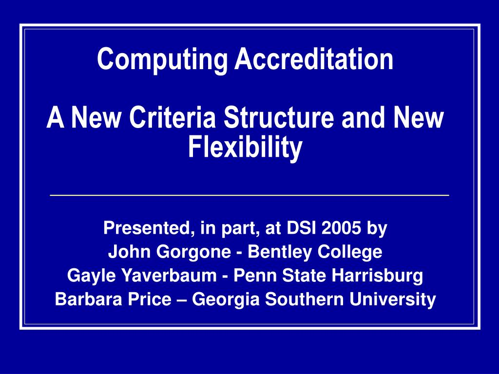 computing accreditation a new criteria structure and new flexibility l.