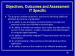 objectives outcomes and assessment it specific