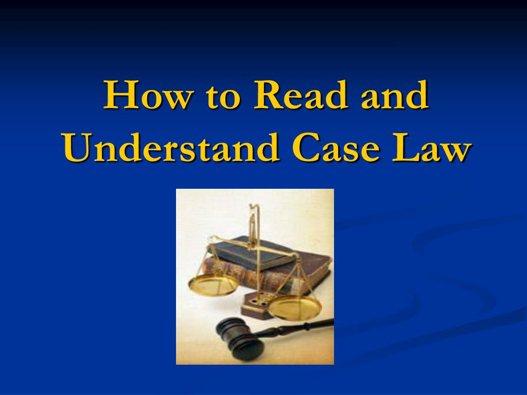 how to read and understand case law l.