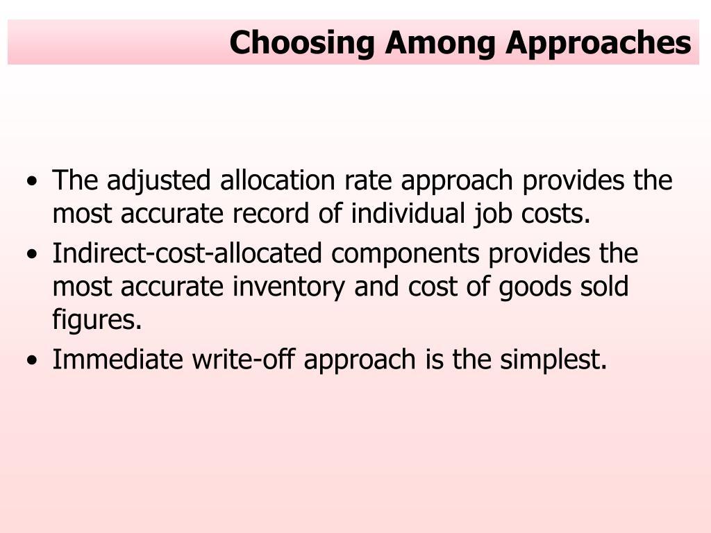 Choosing Among Approaches