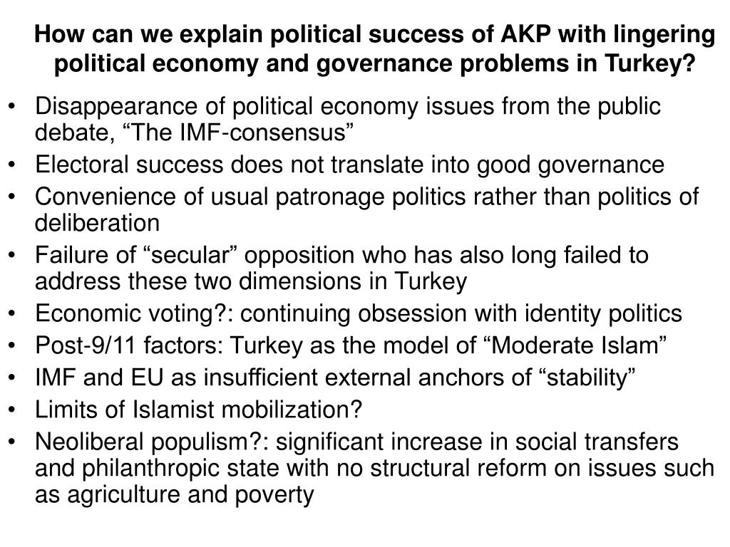 How can we explain political success of AKP with lingering political economy and governance problems in Turkey