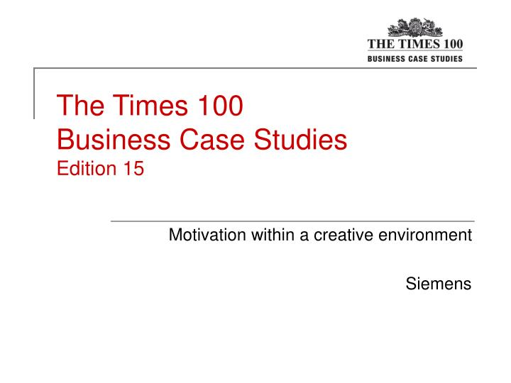 the times 100 business case studies edition 15 n.