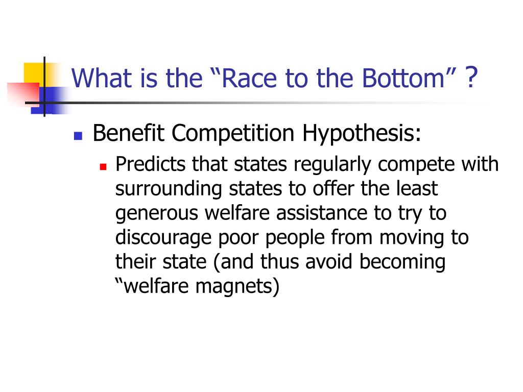 "What is the ""Race to the Bottom"""