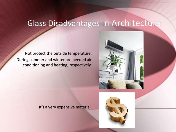 Glass Disadvantages