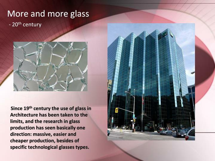 More and more glass