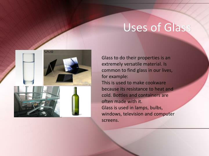 Uses of Glass