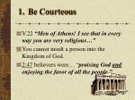 1 be courteous