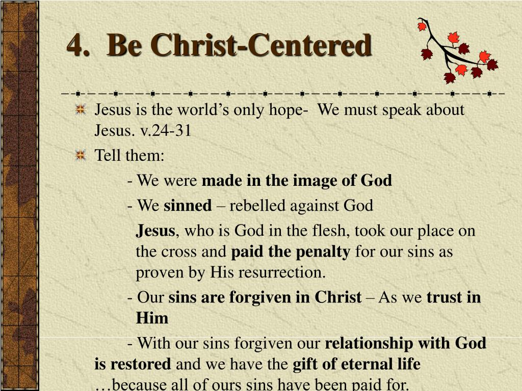 4.  Be Christ-Centered