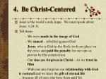 4 be christ centered