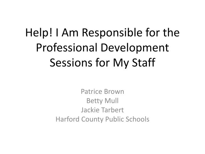help i am responsible for the professional development sessions for my staff n.