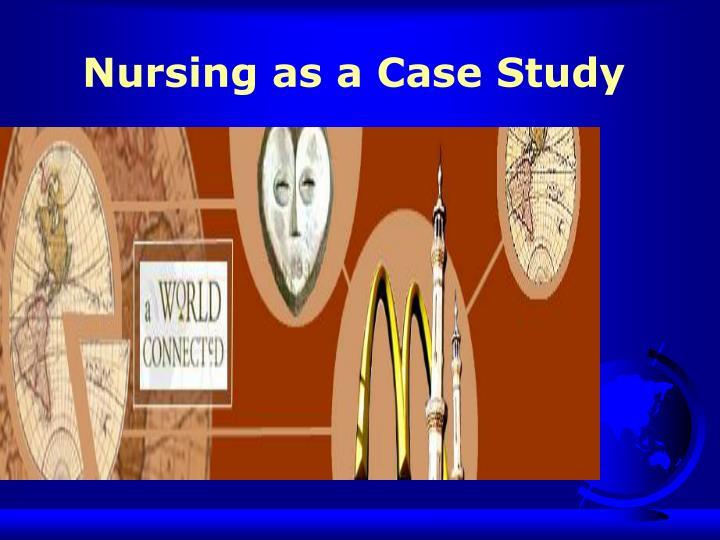 Nursing as a Case Study