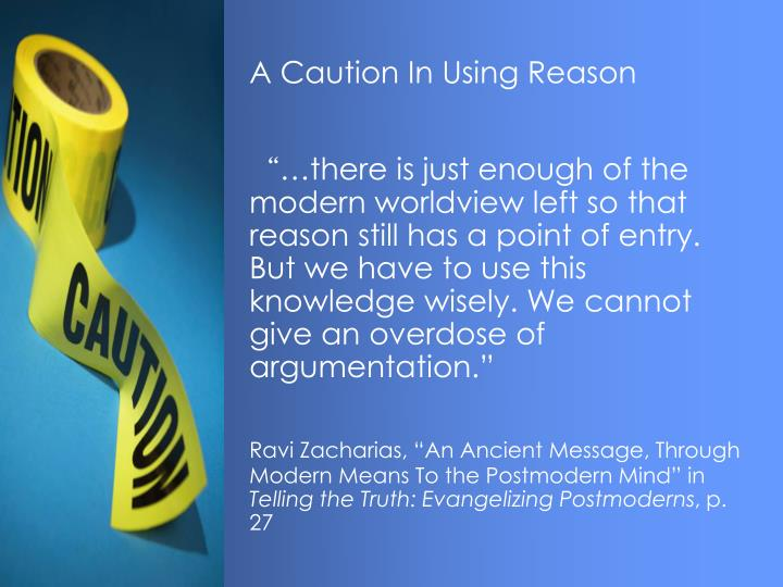 A Caution In Using Reason