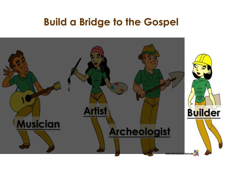 Build a Bridge to the Gospel